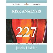 Risk Analysis: 227 Most Asked Questions on Risk Analysis - What You Need to Know by Holder, Justin, 9781488524721