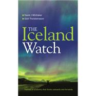 The Iceland Watch: Portrait of a Country That Thinks Outwards and Forwards by Whittaker, David; Thorsteinsson, Gisli, 9781861514721