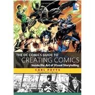 The Dc Comics Guide to Creating Comics: Inside the Art of Visual Storytelling by Potts, Carl; Lee, Jim, 9780385344722