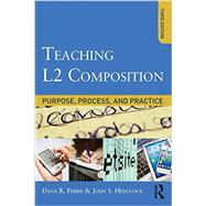 Teaching L2 Composition: Purpose, Process, and Practice by Ferris; Dana R., 9780415894722