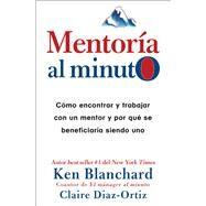 Mentoría al minuto/ One Minute Mentoring by Blanchard, Ken; Diaz-Ortiz, Claire, 9780718074722