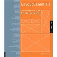 Layout Essentials : 100 Design Principles for Using Grids by Tondreau, Beth, 9781592534722