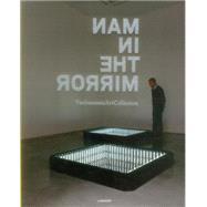 Man in the Mirror: Vanhaerents Art Collection by Dexter, Emma; Maccarone; Prince, Mark; Rollin, Pierre-olivier; Scherlippens, Björn, 9789401414722