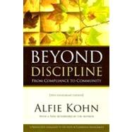 Beyond Discipline : From Compliance to Community by Kohn, Alfie, 9781416604723