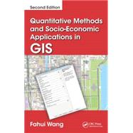 Quantitative Methods and Socio-Economic Applications in GIS, Second Edition by Wang; Fahui, 9781466584723