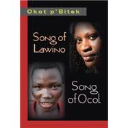 Song of Lawino and Song of Ocol by P'Bitek, Okot; Heron, G. A.; Horley, Frank, 9781478604723