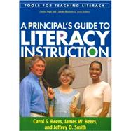 A Principal's Guide to Literacy Instruction by Beers, Carol S.; Beers, James W.; Smith, Jeffrey O., 9781606234723