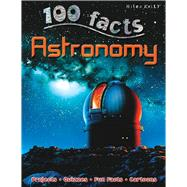 100 Facts - Astronomy by Becklake, Sue, 9781848104723