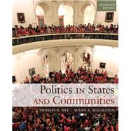 Politics in States and Communities by Dye, Thomas R.; MacManus, Susan A., 9780205994724