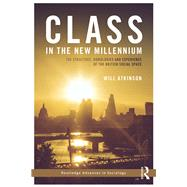 Class in the New Millennium: The Structure, Homologies and Experience of the British Social Space by Atkinson; Will, 9781138644724