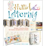 Hand Lettering Simple, Creative Styles for Cards, Scrapbooks & More by Unknown, 9781600594724