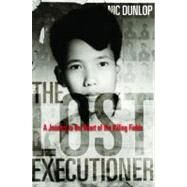 Lost Executioner : A Journey to the Heart of the Killing Fields