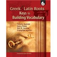 Greek and Latin Roots : Keys to Building Vocabulary by Rasinski, Timothy, 9781425804725
