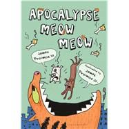 Apocalypse Meow Meow by Proimos, Jr., James; Proimos, Jr., James, 9781619634725
