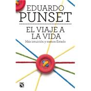El viaje a la vida / The journey to life by Punset, Eduardo, 9786070724725