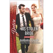 His Stolen Bride by Dunlop, Barbara, 9780373734726