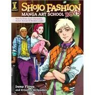 Shojo Fashion Manga Art School, Boys by Flores, Irene; Mcspadden, Krisanne, 9781440334726