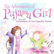 The Adventures of Pajama Girl by Parker, Sandra Hagee; Bussey, Sarah, 9781617954726