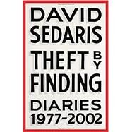 Theft by Finding by Sedaris, David, 9780316154727
