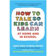 How To Talk So Kids Can Learn by Faber, Adele; Mazlish, Elaine, 9780684824727
