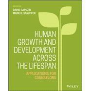 Human Growth and Development Across the Lifespan by Capuzzi, David; Stauffer, Mark D., 9781118984727
