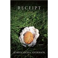 Receipt Poems by Anderson, Karen Leona, 9781571314727
