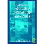 First Course in Applied Behavior Analysis by Chance, Paul, 9781577664727