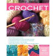 Complete Photo Guide to Crochet : All You Need to Know to Crochet - The Essential Reference for Novice and Expert Crocheters - Comprehensive Guide to Crochet Tools and Techniques - Packed with Hundreds of Tips and Ideas - Step-by-Step Instructions, Charts, and Photos for 200 Stitch Patterns by Hubert, Margaret, 9781589234727