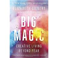 Big Magic by Gilbert, Elizabeth, 9781594634727