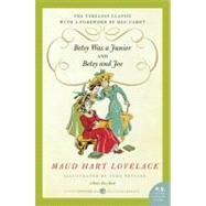 Betsy Was a Junior and  Betsy and Joe by Lovelace, Maud Hart, 9780061794728