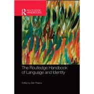 The Routledge Handbook of Language and Identity by Preece; Sian, 9781138774728