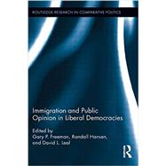 Immigration and Public Opinion in Liberal Democracies by Freeman; Gary P., 9781138914728