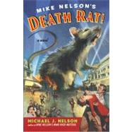 Mike Nelson's Death Rat by Nelson, Michael J., 9780060934729