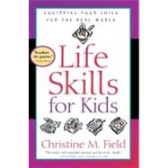 Life Skills for Kids by FIELD, CHRISTINE, 9780877884729