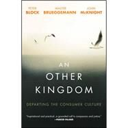 An Other Kingdom by Block, Peter; Brueggemann, Walter; McKnight, John, 9781119194729