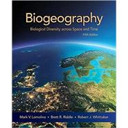 Biogeography by Lomolino, Mark V.; Riddle, Brett R.; Whittaker, Robert J., 9781605354729
