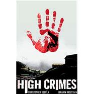 High Crimes by Sebela, Chris; Moustafa, Ibrahim, 9781616554729