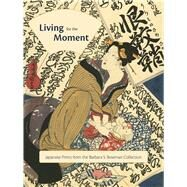 Living for the Moment by Goodall, Hollis; Mirviss, Joan B. (CON), 9783791354729