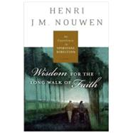 Spiritual Direction : Wisdom for the Long Walk of Faith by Nouwen, Henri J. M., 9780060754730