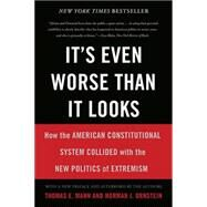 It's Even Worse Than It Looks by Mann, Thomas E.; Ornstein, Norman J., 9780465074730