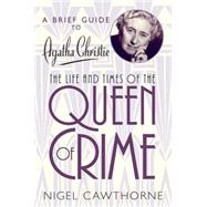 A Brief Guide to Agatha Christie by Cawthorne, Nigel, 9780762454730