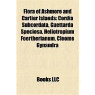 Flora of Ashmore and Cartier Islands : Cordia Subcordata, Guettarda Speciosa, Heliotropium Foertherianum, Cleome Gynandra by , 9781158384730