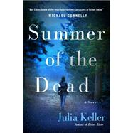 Summer of the Dead by Keller, Julia, 9781250044730