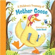 A Children's Treasury of Mother Goose by Bleck, Linda, 9781454914730