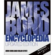 James Bond Encyclopedia: Updated Edition by Cork, John ; Stutz, Collin, 9781465424730