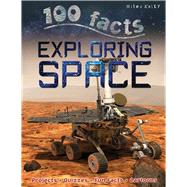 100 Facts - Exploring Space by Parker, Steve, 9781848104730