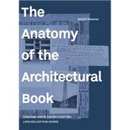 The Anatomy of the Architectural Book by Tavares, Andre, 9783037784730
