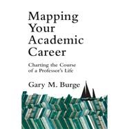 Mapping Your Academic Career by Burge, Gary M., 9780830824731