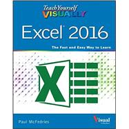 Teach Yourself Visually Excel 2016 by McFedries, Paul, 9781119074731