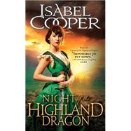 Night of the Highland Dragon by Cooper, Isabel, 9781402284731